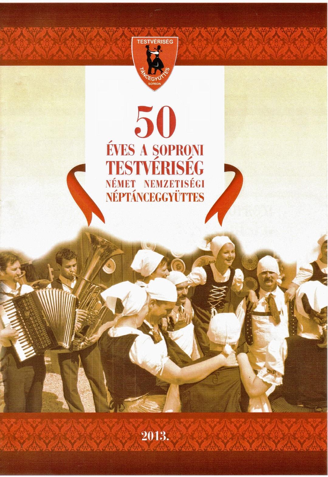 Elkészült a Testvériség Néptáncegyüttes 50 éves fennállásának jubileumi kiadványa,